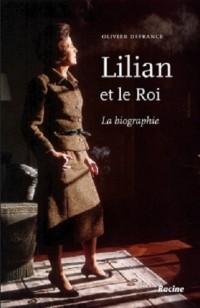 Lilian et le Roi : La biographie