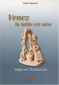 Venez, la table est mise : Propos sur l'Eucharistie