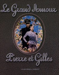 Pierre et Gilles Le Grand Amour