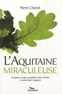 Guide de l'aquitaine miraculeuse