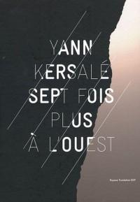 Yann Kersalé : Sept fois plus à l'Ouest