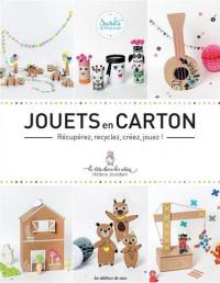 Jouets en carton : Récupérez, recyclez, créez, jouez !