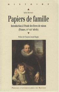Papiers de famille : Introduction à l'étude des livres de raison (France, XVe-XIXe siècle)