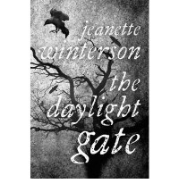 [ THE DAYLIGHT GATE BY WINTERSON, JEANETTE](AUTHOR)HARDBACK