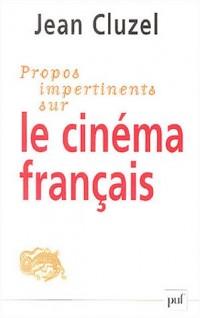 Propos impertinents sur le cinéma français