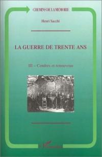 La Guerre de trente ans, tome III : Cendres et Renouveau