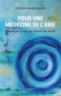 Pour une médecine de l'âme, plaidoyer pour un retour au sacré