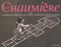 La Chaumière : Ou la fabuleuse histoire des un et mille enfants de Jeanne Hermann
