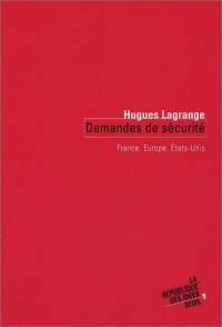 Demandes de sécurité : France, Europe, Etats-Unis