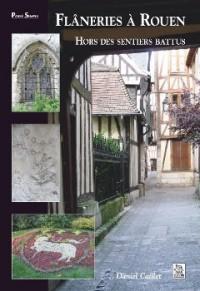Flâneries à Rouen - Hors des sentiers battus