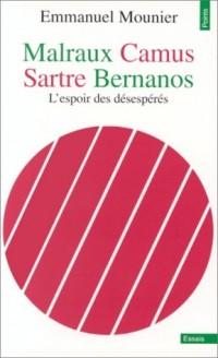 Malraux, Camus, Sartre, Bernanos