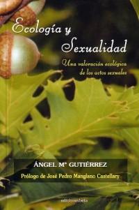 Ecología y Sexualidad.: Una valoración ecológica de los actos sexuales