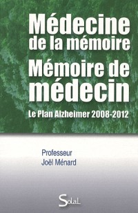Médecine de la mémoire, mémoire de médecin : Le Plan Alzheimer 2008-2012