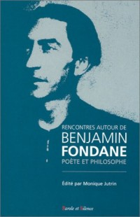 Rencontres autour de Benjamin Fondane, poète et philosophe