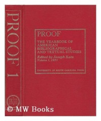 Proof : the Yearbook of American Bibliographical and Textual Studies, Volume I, 1971 / Edited by Joseph Katz