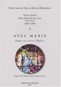 Textes choisis Mère Marie de la Croix (Maria Nault) 1901-1999 - Volume 3, Aimer et servir l'Eglise