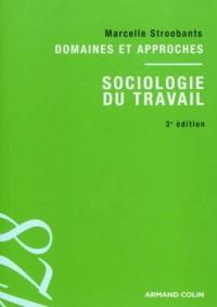 Sociologie du travail: Domaines et approches
