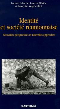 Identité et société réunionnaise : Nouvelles perspectives et nouvelles approches