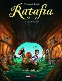 Ratafia, Tome 2 : Un Zèle imbécile
