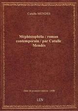 Méphistophéla : roman contemporain / par Catulle Mendès