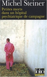 Petites morts dans un hôpital psychiatrique de campagne
