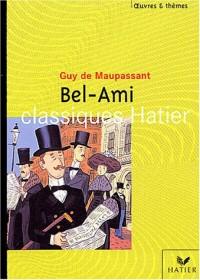 Classique Hatier - Oeuvres & thèmes : Bel Ami de Maupassant