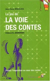 Le Jeu de la voie des contes : Puisez l'inspiration au coeur des contes (Coffret de 2 volumes)