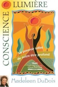Conscience lumière : Le pouvoir infini de notre être profond