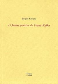 Ombre pensive de franz kafka (l')