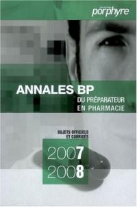 Annales du BP 2007-2008 : Préparateur en pharmacie