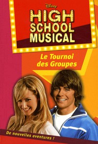 High School Musical, Tome 1 : Le Tournoi des Groupes