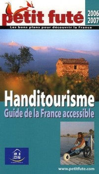 Le Petit Futé Handitourisme : Guide de la France accessible