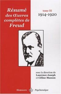 Résumé des oeuvres complètes de Freud : Tome 3, 1914-1920