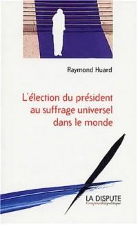 L'Election du président au suffrage universel dans le monde