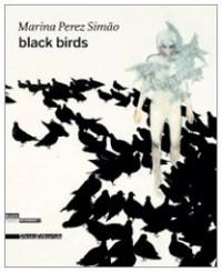 Marina Perez Simao: Black Birds