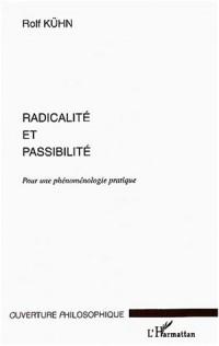 Radicalité et passibilité : Pour une phénoménologie pratique