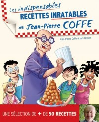Les indispensables recettes inratables de Jean-Pierre Coffe