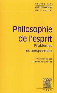 Philosophie de l'esprit : Tome 2 : Problèmes et perspectives
