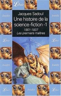 Une histoire de la science-fiction : Tome 1, 1901-1937, Les premiers maîtres