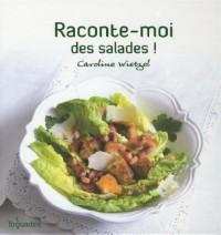 Raconte-moi des salades !