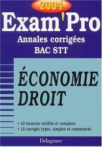 Exam'Pro numéro, 30 : Economie - Droit, STT (Annales corrigées)