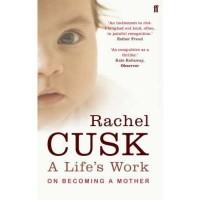[ A LIFE'S WORK BY CUSK, RACHEL](AUTHOR)PAPERBACK