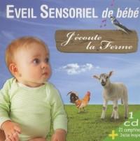 Eveil sensoriel de bébé : J'écoute la ferme (1CD audio)