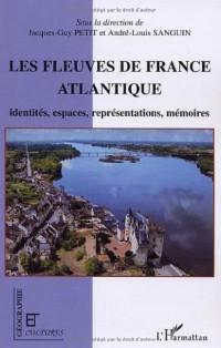 Les fleuves de la France Atlantique : Identités, espaces, représentations, mémoires