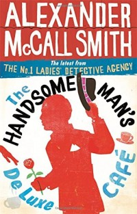 The Handsome Man's De Luxe Café : No. 1 Ladies' Detective Agency 15