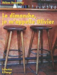 Le dimanche je m'appelle Olivier