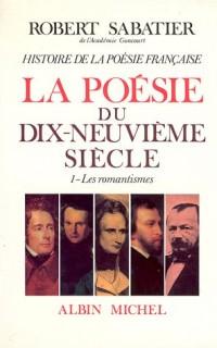 Histoire de la poésie française, volume 5-1 : La Poésie du XIXe siècle : Les Romantiques