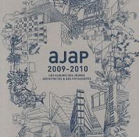 Ajap 2009-2010: Les albums des jeunes architectes et des paysagistes.