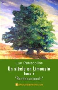 Un siècle en Limousin, Tome2, Bradassomouli