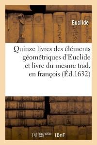 Les 15 Livres Elets Geomet  Euclide  ed 1632
